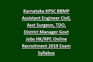Karnataka KPSC BBMP Assistant Engineer Civil, Asst Surgeon, TDO, District Manager Govt Jobs HK RPC Online Recruitment 2019 Exam Syllabus