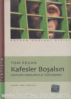 Tom Regan - Kafesler Boşalsın