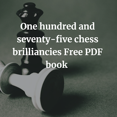 One hundred and seventy-five chess brilliancies PDF book