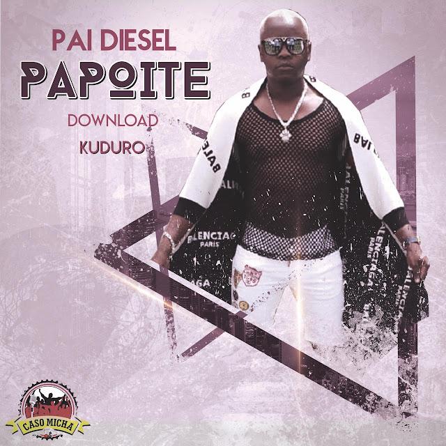 Pai Diesel - Papoite (kuduro) Download Grátis mp3