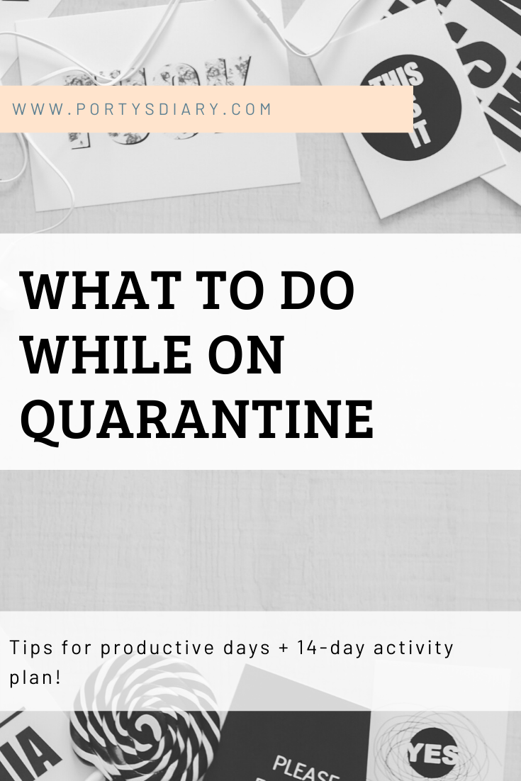 What to do while on quarantine: Tips and Activity plan