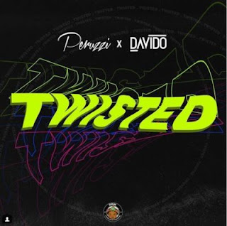 "Peruzzi ft Davido – ""Twisted"