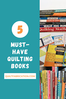 5 must have quilting books as suggested by QuiltFabrication