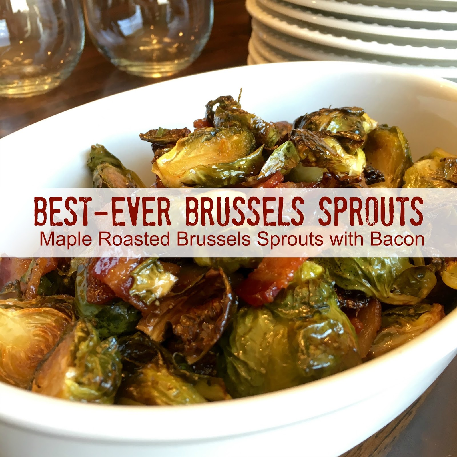 Best-Ever Brussels Sprouts - Maple Roasted Brussels ...