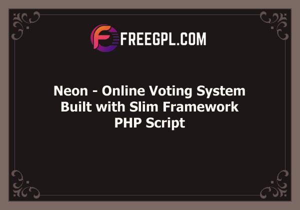 Neon - Online Voting System built with Slim Framework Free Download