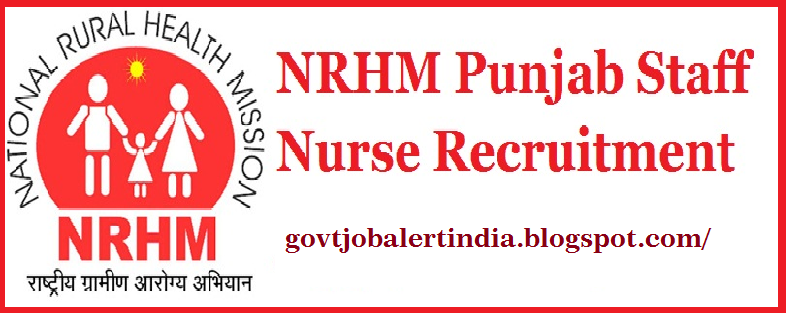 NRHM Punjab Recruitment 2018 - For 917 Posts of Staff Nurse & ANM, Apply Online