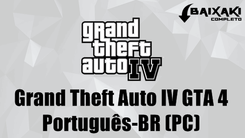Grand Theft Auto IV PC Crack e Português-BR