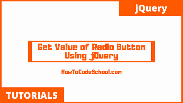 How To Get Value of Selected Radio Button Using jQuery
