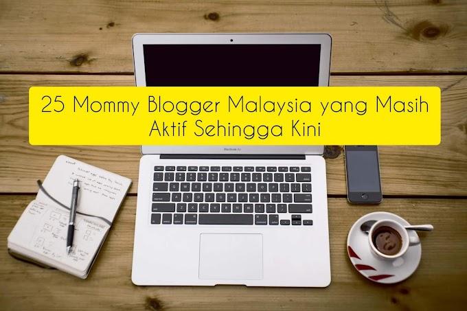 25 Mommy Blogger Malaysia Yang Masih Aktif Sehingga Kini