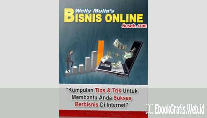Ebook Bisnis Online Kumpulan Tips & Trik untuk Membantu Anda Sukses Berbisnis di Internet