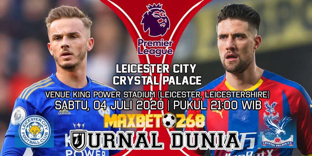 Prediksi Leicester City vs Crystal Palace 04 Juli 2020 Pukul 21:00 WIB