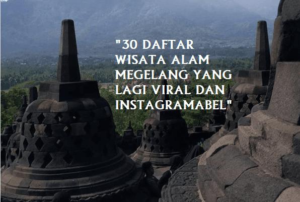 Daftar 30 Wisata Alam Magelang instagramable sedang Viral