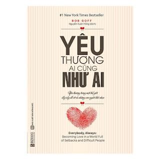 Yêu Thương Ai Cũng Như Ai - Yêu Thương Trong Một Thế Giới Đầy Rẫy Đổ Vỡ Và Những Con Người Khó Nhọc ebook PDF-EPUB-AWZ3-PRC-MOBI