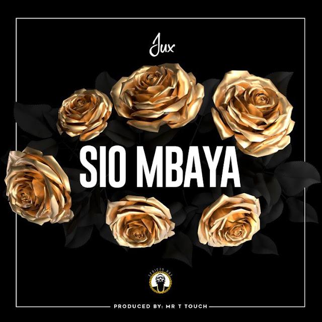 AUDIO   Jux - Sio Mbaya