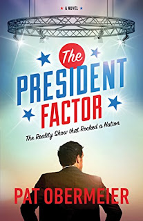Book Review - The President Factor: The Reality Show That Rocked a Nation, by Pat Obermeier