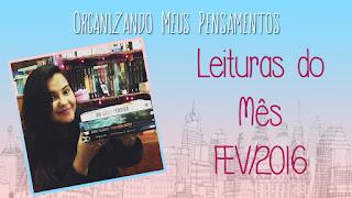 http://organizando-meuspensamentos.blogspot.com/2916/03/leituras-do-mes-fev2016.html
