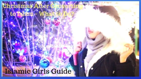 Christmas After Converting to Islam – What to Do - Islamic Girls Guide