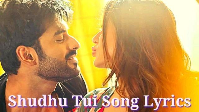 Shudhu Tui Song Lyrics