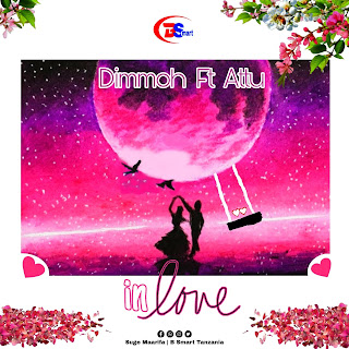 NEW AUDIO| Dimmoh Ft. Attu ~ In love| [official mp3 audio]