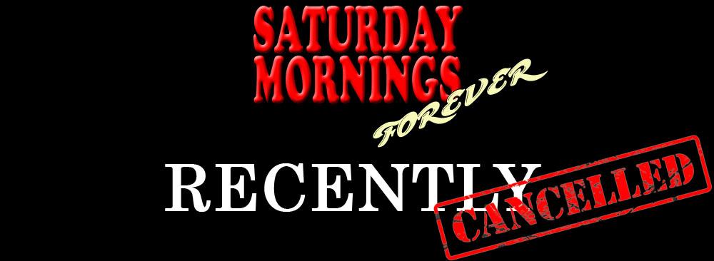 SATURDAY MORNINGS FOREVER
