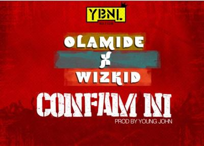 MP3: Olamide – Confam Ni Ft. Wizkid