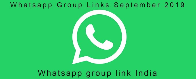 Whatsapp Group Links September 2019 || Join Whatsapp Group Links List