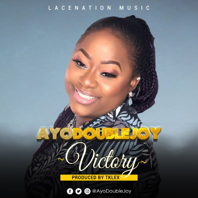 Music: AyoDoubleJoy – Victory    DOWNLOAD @ayodoublejoy