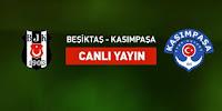 Beşiktaş - Kasimpaşa Canli Maç İzle 24 Mayis 2019