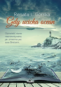 Gdy ucicha ocean - Renata L. Górska [konkurs]