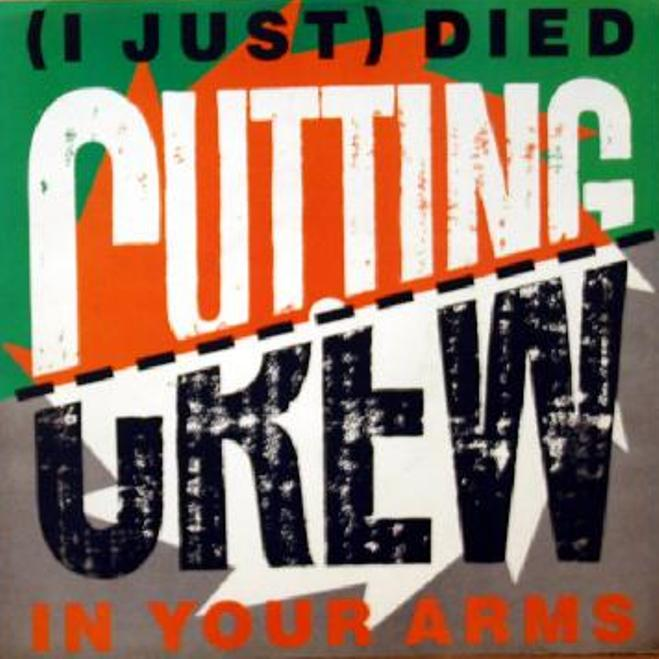 (I just) died in your arms. Cutting Crew