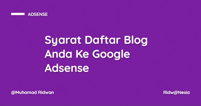 Syarat Mendaftarkan Blog Anda Ke Google Adsense