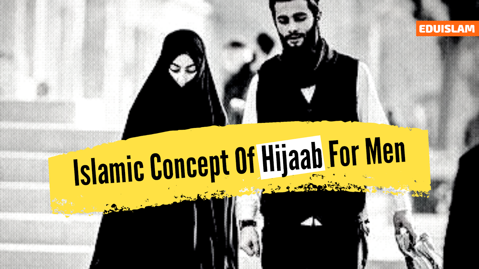 Islamic Concept Of Hijaab For Men, Hijab For Men