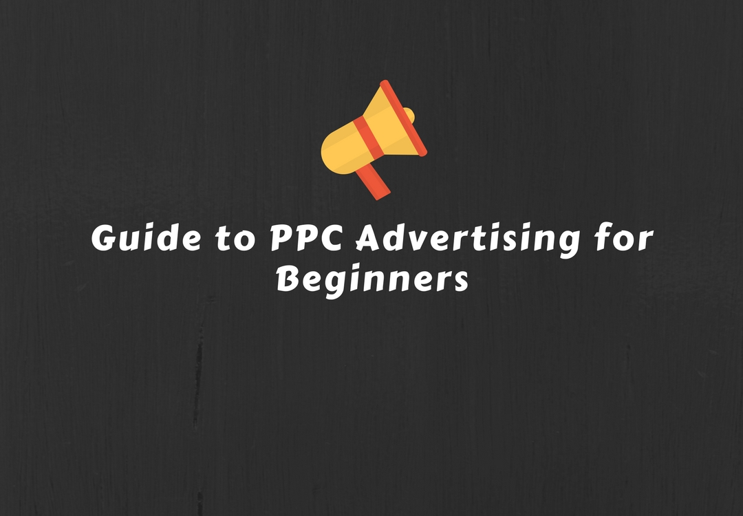 Guide to PPC Advertising for Beginners