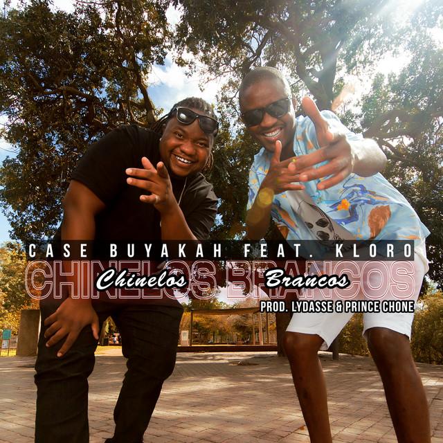 Case Buyakah Feat. Kloro - Chinelos Brancos (Prod. Lydasse & Prince Chone)