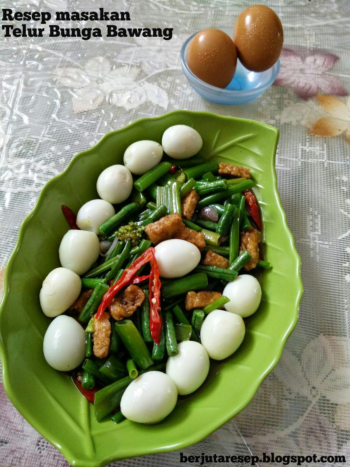 resep masakan telur bunga bawang jutaan resep makanan