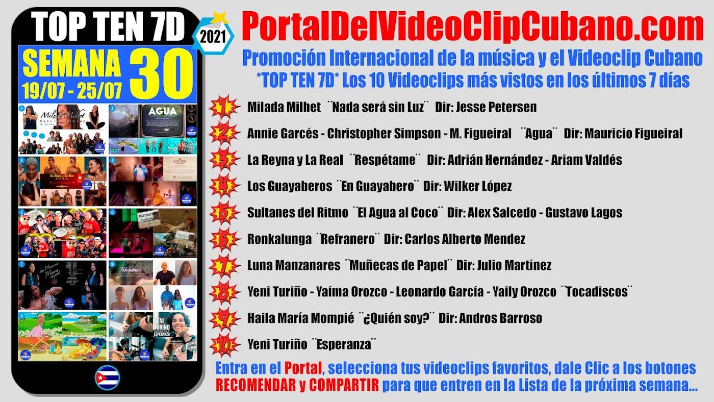 Artistas ganadores del * TOP TEN 7D * con los 10 Videoclips más vistos en la semana 30 (19/07 a 25/07 de 2021) en el Portal Del Vídeo Clip Cubano