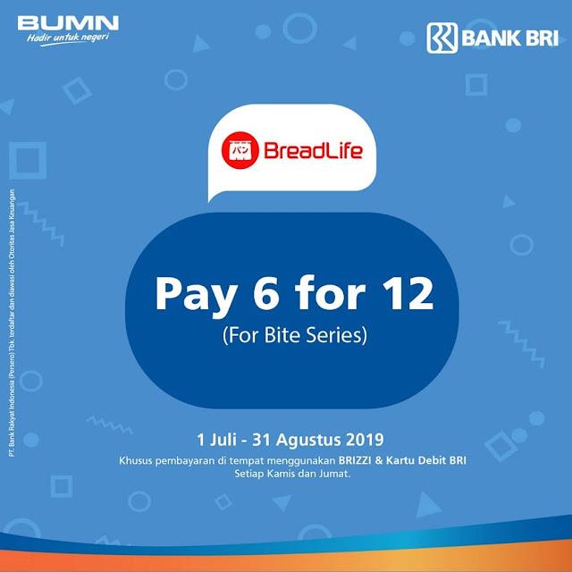 #BreadLife - #Promo Pay 6 For 12 Pakai Kartu Debit & BRIZZI BRI (s.d 31 Agustus 2019)