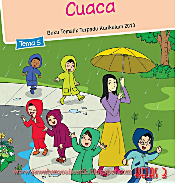 Kunci Jawaban Buku Siswa Kelas 3 Tema 5 Kurikulum 2013 Revisi 2018 Halaman 3 4 5 7 8 Jawaban Soal Tematik