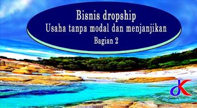 Bisnis dropship - Usaha tanpa modal dan menjanjikan | Bagian 2