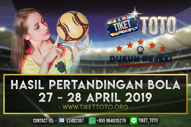 HASIL PERTANDINGAN BOLA TANGGAL 27 -28 APRIL 2019