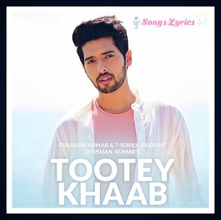 Tootey Khaab Lyrics Armaan Malik Indian Pop Song [2019]