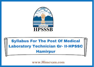 Syllabus For The Post Of Medical Laboratory Technician Gr- II-HPSSC Hamirpur