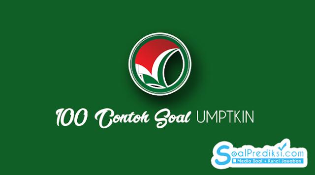 100 Contoh Soal UMPTKIN 2020 dan Kunci Jawaban, Online dan PDF