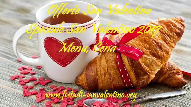 Offerte San Valentino - Speciale San Valentino 2017, Menu, Cena