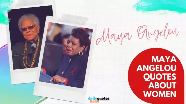 Maya Angelou Quotes About Women That Will Inspire Yourself