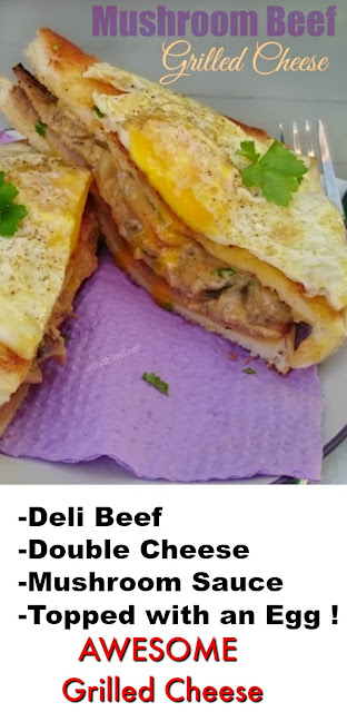 Scrumptious Grilled Cheese, with Roast Beef, Mushroom Sauce and gooey Cheese ~ all topped with an Egg !