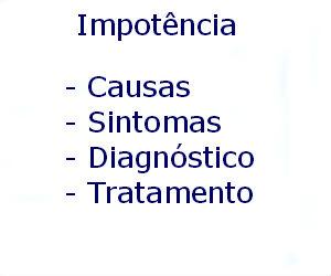 Impotência causas sintomas diagnóstico tratamento prevenção riscos complicações