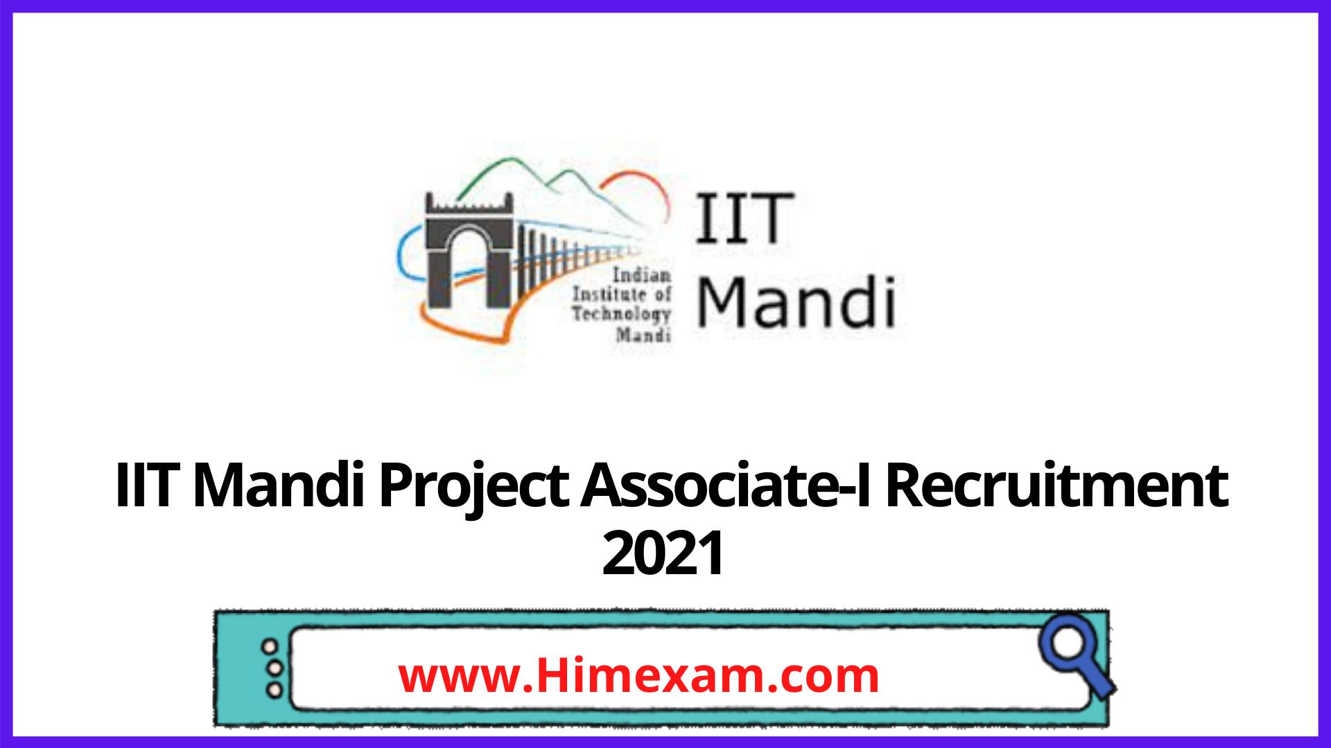 IIT Mandi Project Associate-I Recruitment 2021