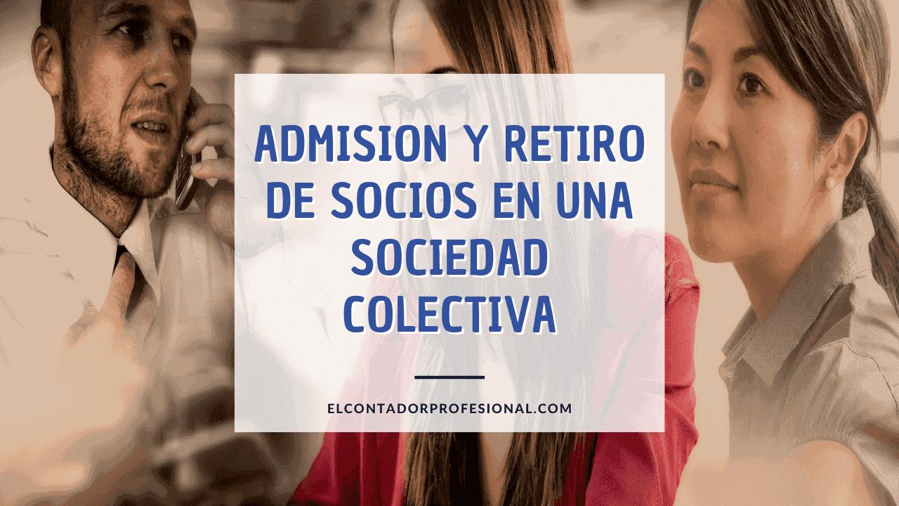 admision y retiro de socios en una sociedad colectiva