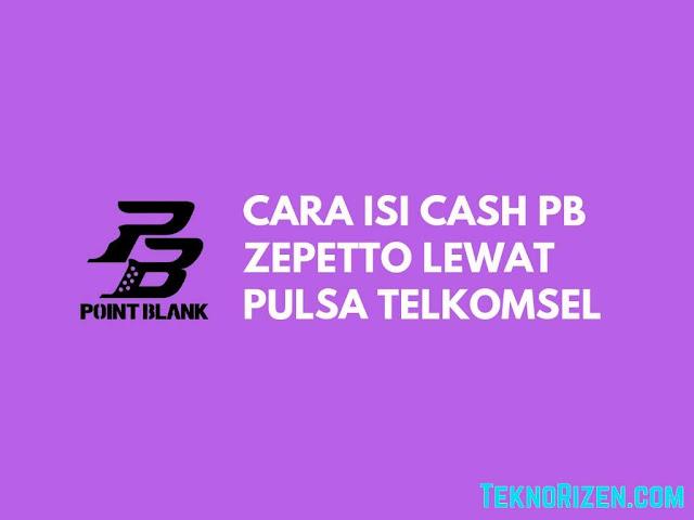 Cara Isi Cash PB Zepetto Pakai Pulsa Telkomsel